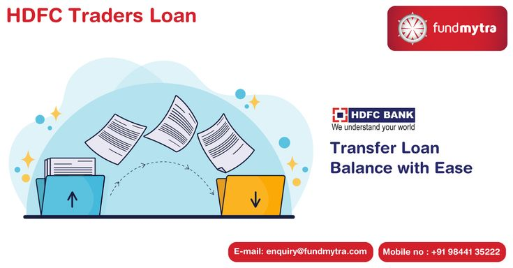 Hdfc Traders Loan Transfer Loan Balance With Ease In 2020 Finance Loans Private Finance Loan