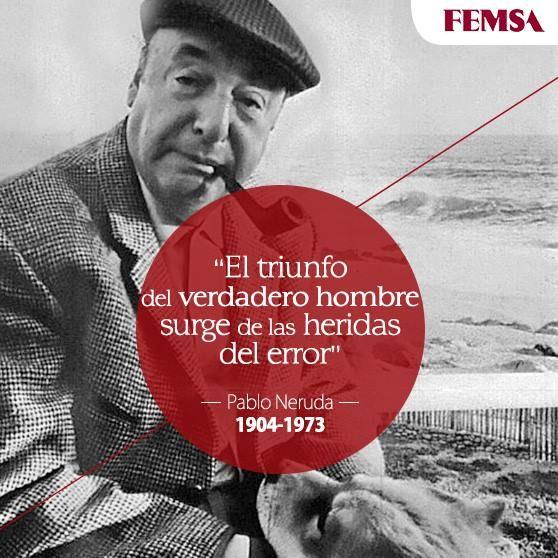 El error no es nada más que una oportunidad para perfeccionarnos. Con esta frase recordamos al escritor chileno Pablo Neruda en su aniversario luctuoso el 23 de septiembre.