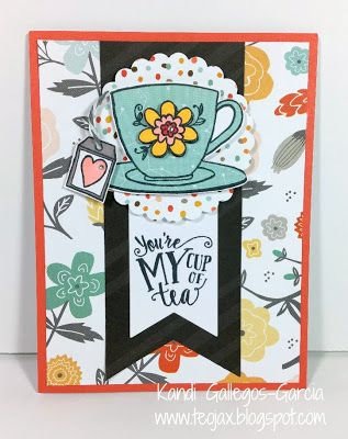 "teojax: ""You're my Cup of Tea"" card, Dreamin' Big paper, March 2017 Stamp of the Month ""Tea-rrific"", CTMH, Close to My Heart"