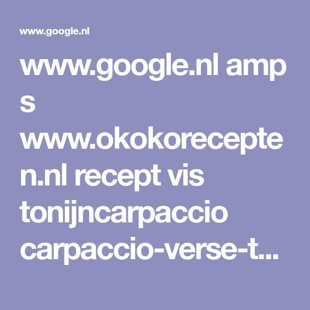 www.google.nl amp s www.okokorecepten.nl recept vis tonijncarpaccio carpaccio-verse-tonijn-ananas-amp