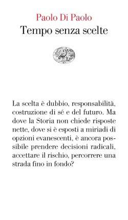 Paolo Di Paolo, Tempo senza scelte, Vele - DISPONIBILE ANCHE IN EBOOK