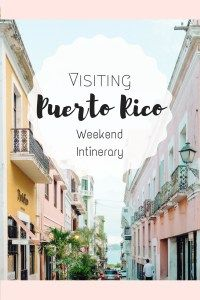 Visiting San Juan Puerto Rico - In Between Pictures