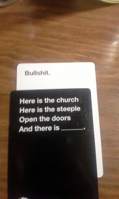 Atheism, Religion, God is Imaginary. Here is the church. Here is the steeple. Open the doors and there is Bullshit. Truest Cards Against Humanity pin I have ever seen!