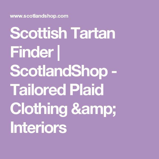 Scottish Tartan Finder | ScotlandShop - Tailored Plaid Clothing & Interiors