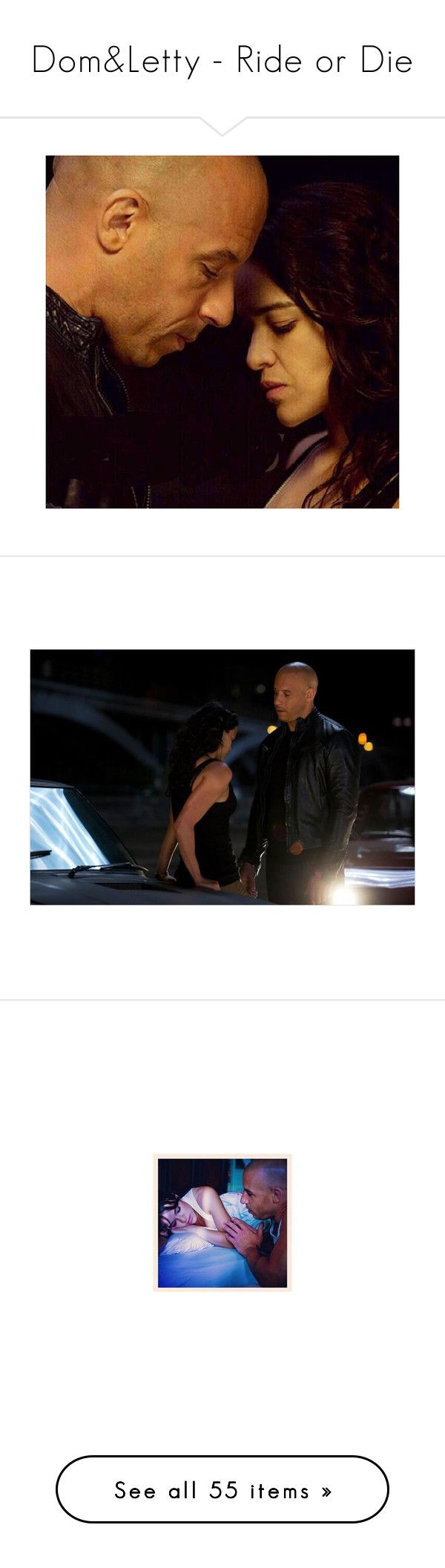 """""""Dom&Letty - Ride or Die"""" by sunrise21 ❤ liked on Polyvore featuring movies, vin diesel, fast & furious, fast and furious, michelle rodriguez, people, the fast and the furious, fast and the furious, actresses and men"""