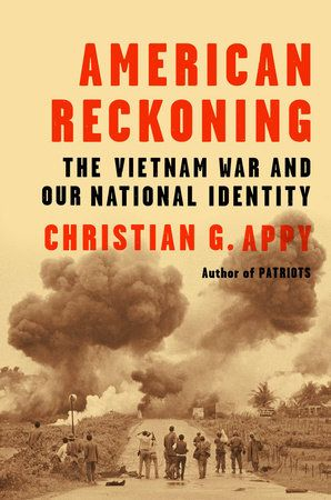 AMERICAN RECKONING by Christian G. Appy -- The critically acclaimed author of Patriots offers profound insights into Vietnam's place in America's self-image.