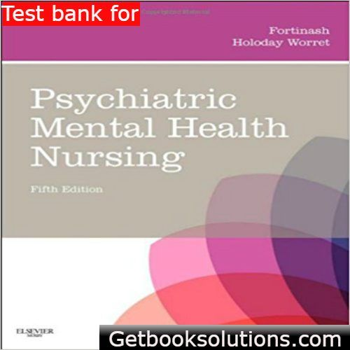 Test Bank For Psychiatric Mental Health Nursing 5th Edition By