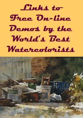 Links to free on-line demonstrations by some of the worlds best watercolorists.