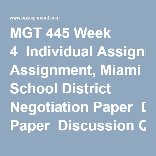 MGT 445 Week 4  Individual Assignment, Miami School District Negotiation Paper  Discussion Question 1  Discussion Question 2