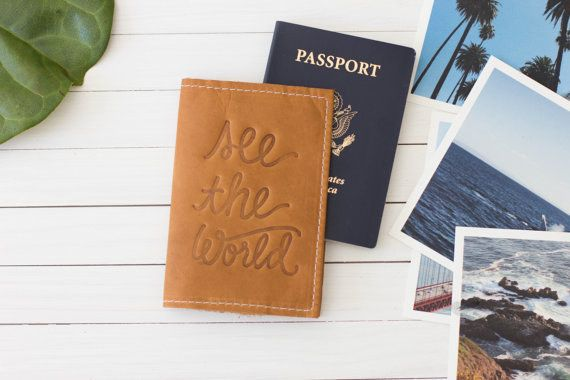 Passport Holder | The perfect gift for the traveller is to offer something to protect his/her passport! If it is costume made with a nice quote all the better!