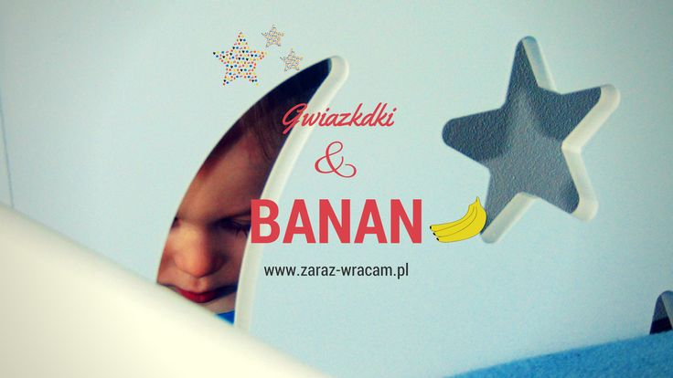Gwiazdki i banan.