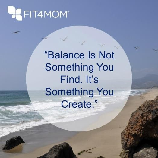 Balance is not something you find. It's something you create.