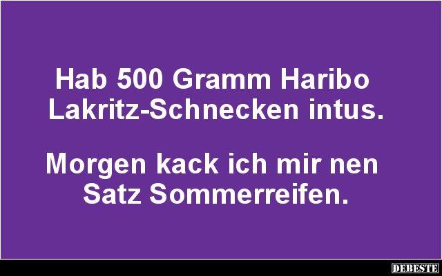 Hab 500 Gramm Haribo Lakritz-Schnecken intus.. | Lustige Bilder, Sprüche, Witze, echt lustig