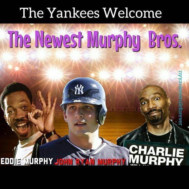 The long lost Murphy brother.  You have Eddie Murphy.  You have Charlie Murphy.  Now you have John Ryan Murphy our newest Yankee favorite!  Welcome him to the Bronx Bombers. Tag a Yankee fan!  #Yankees #NYYankees #Yankeefan #Yankeefans #Yankeepride #bleachercreatures #Pinstripes #Bronx #Bronxzoo #derekjeter #arod #yankeestadium #yankeesrule4ever #yankeesontop #yankeeskickass #yankeesbeatdown #yankeesgame #yankeesbaseball #yankeesnation #yankeeswin #yankeesallday #yankeeshat #yankeesvsredsox