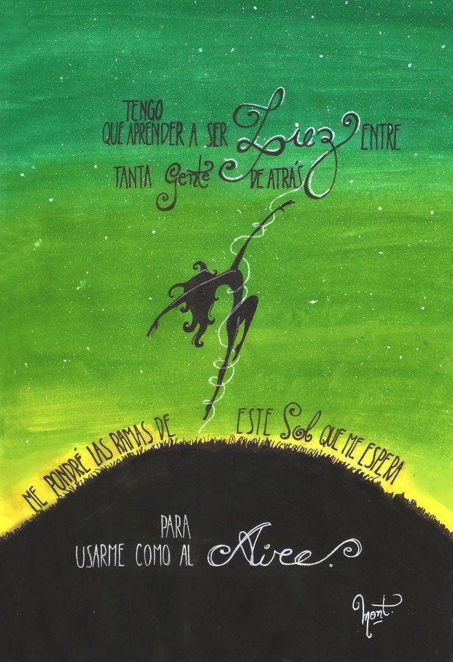 Tengo que aprender a volar entre tanta gente de pie!    Canción para los días de la vida - Luis Alberto Spinetta.