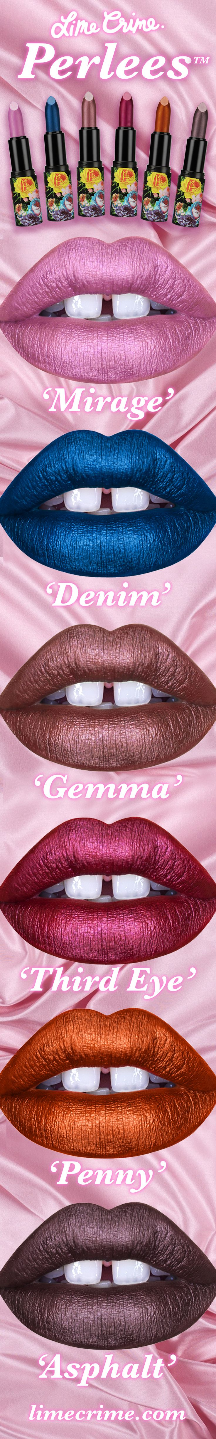 PERLEES have arrived! Click to shop the new shades from Lime Crime: MIRAGE I DENIM I GEMMA I THIRD EYE I PENNY I ASPHALT