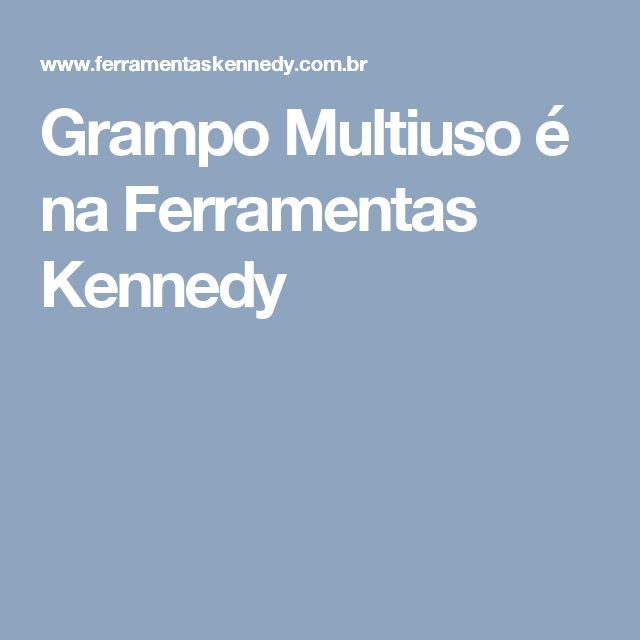 Grampo Multiuso é na Ferramentas Kennedy