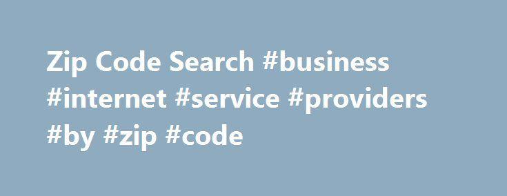 Zip Code Search #business #internet #service #providers #by #zip #code http://los-angeles.remmont.com/zip-code-search-business-internet-service-providers-by-zip-code/  # Zip Code Search Headquarters Coverage Areas ILLINOIS – Addieville, Alton, Ashley, Aviston, Bartelso, Beckemeyer, Belle Prairie, Belle Rive, Belleville, Benton, Bluford, Bonnie, Breese, Carlyle, Carterville, Cisne, Cobden, Collinsville, Columbia, Darmstadt, Dix, Dow, DuBois, Dupo, DuQuoin, Edwardsville, Elsah, Ewing, Fairmont…