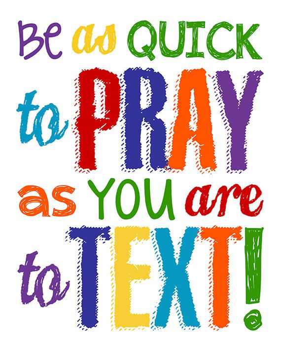 Please read entire description before purchase :)  Be as quick to pray as you are to text! :)  A cute COLORFUL christian decor, great for a Sunday school room, teens room, playroom, or anywhere you would like to add some color. Also makes a great gift!  OPTIONS: This high resolution instant download printable comes in the 8 x 10, 11 x 14, and 16 x 20 sizes.  DELIVERY & PRINTING: Little Life Designs instant download printables are high resolution digital .jpg files. Once the printable is p...