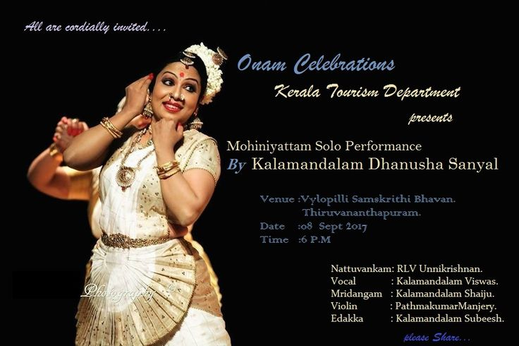 Onam Celebration. Kerala Tourism department presents  Mohiniyattam solo performance by Kalamandalam Dhanusha Sanyal. Venue : Vyiloppilly Samskrithi Bhavan. Thiruvananthapuram. Date: 08 September 2017 Time: 6 P.M All are cordially invited.... Please Share... #kalamandalam #dhanushasanyal #mohiniyattam #keralatourism #keralam #Keralaculture