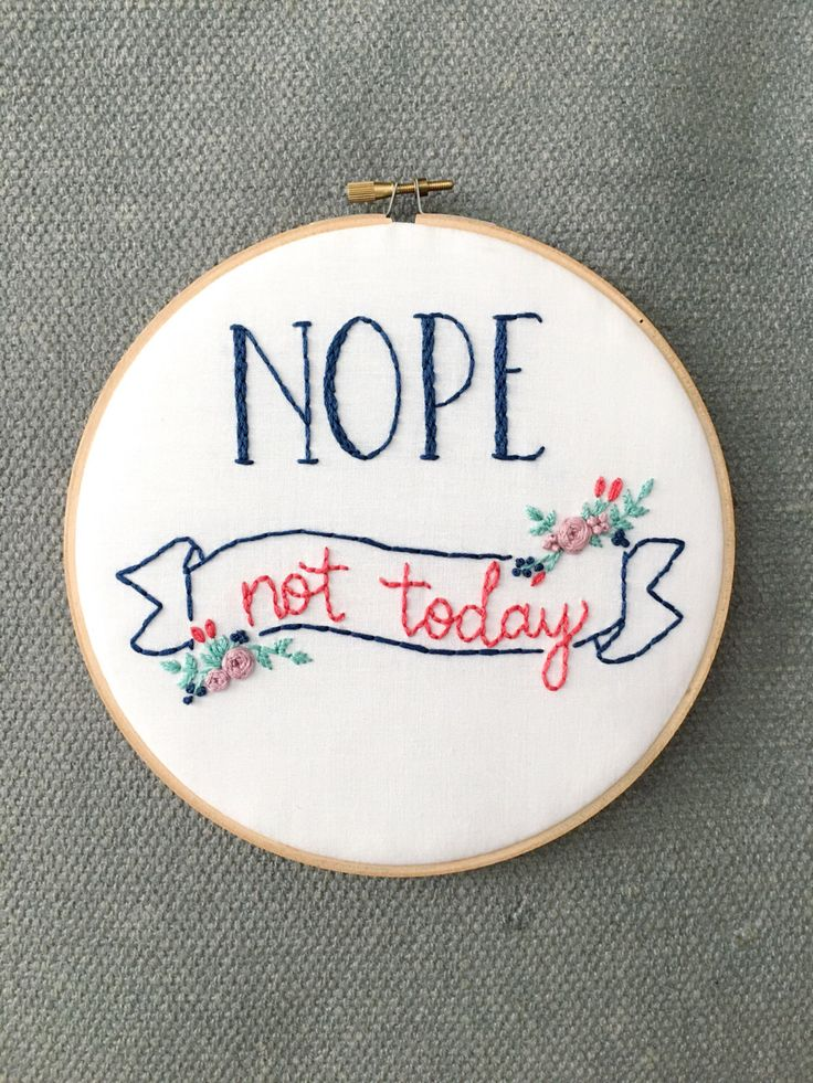 Nope Not Today, Funny Saying, Office Decor, Cubicle Needlepoint, Bright Wall Decor, Sarcastic Saying, Funny Embroidery, Humorous Quote by HookAndHoop on Etsy https://www.etsy.com/listing/219034601/nope-not-today-funny-saying-office-decor