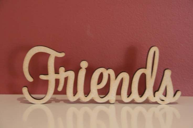 $10.50 (AUD) 10cm tall freestanding wooden  word Friends. Supplied in raw(unpainted) 9mm thick MDF. The same word can be made both smaller(cheaper) or bigger(extra).  http://www.decoroo.com.au/10cm-tall-freestanding-wooden-word-friends/