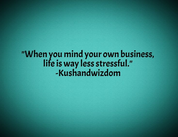 Inspirational Quotes Mind Your Own Business Silva Method Meditation