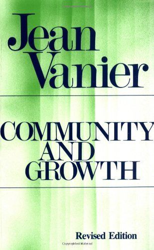 Community and Growth by Jean Vanier.  A handbook and inspiration guide for how to live and grow in communities of faith, based on the principles of L'Arche.