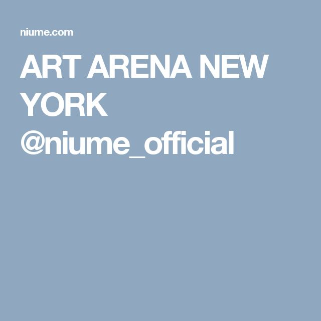 ART ARENA NEW YORK @niume_official