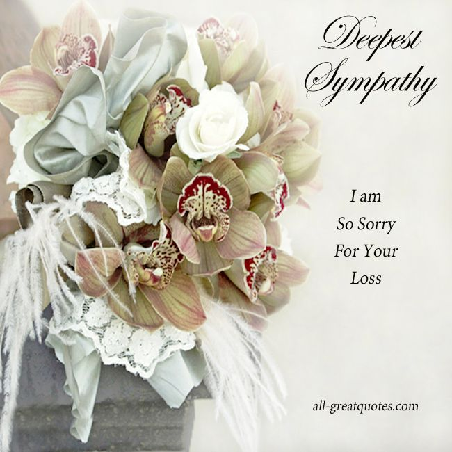 with deepest sympathy on the loss of your dear mother | Deepest Sympathy .. I am so sorry for your loss – Free Sympathy ...