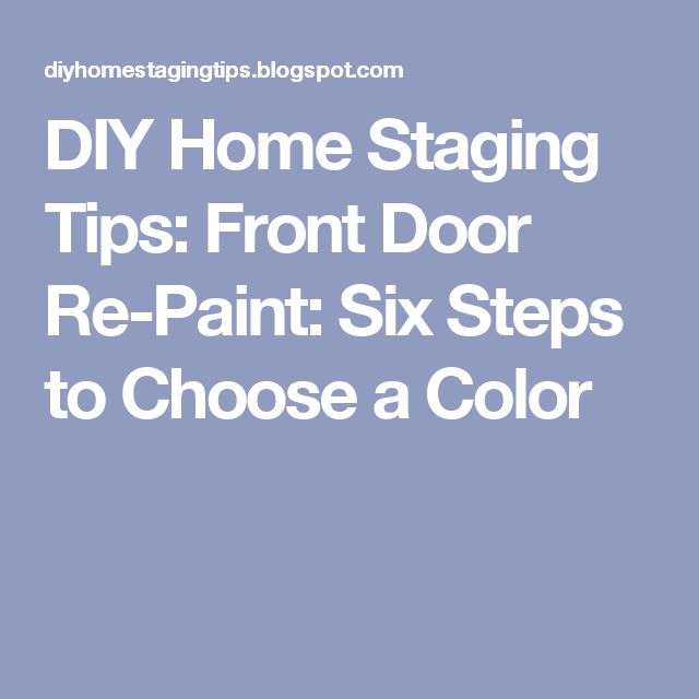 DIY Home Staging Tips: Front Door Re-Paint: Six Steps to Choose a Color