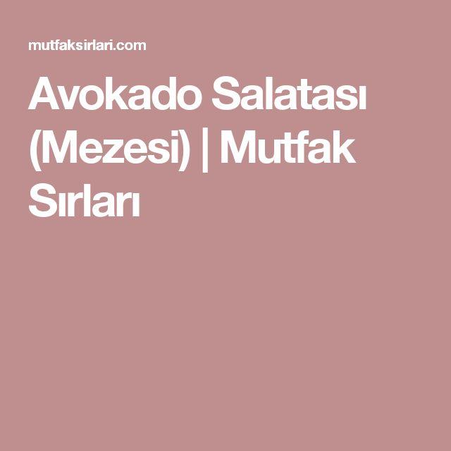 Avokado Salatası (Mezesi) | Mutfak Sırları