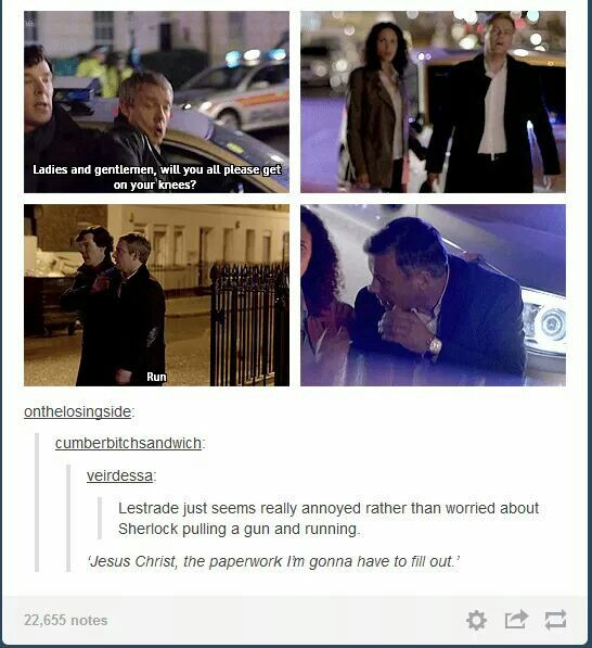 It's more of a 'I told them it was pointless... Nobody listens to lestrade nooooo...'