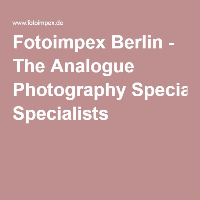 Fotoimpex Berlin - The Analogue Photography Specialists