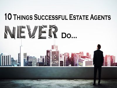 Breaking the bad habits before creating good ones?! Try a different approach: a never-to-do list for successful real estate agents!