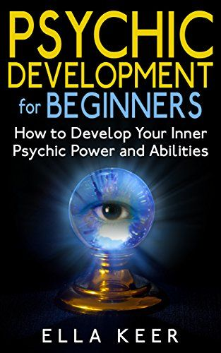 how to develop your intuition and psychic powers