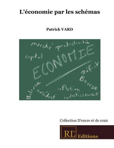 L'économie par les schémas de Patrick Vard http://www.amazon.fr/dp/2370750014/ref=cm_sw_r_pi_dp_.cW9vb0G690BM