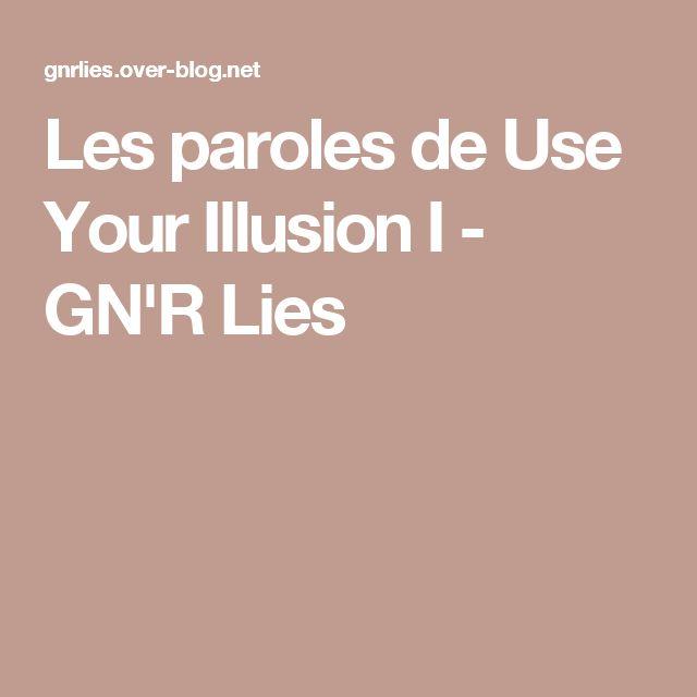 Les paroles de Use Your Illusion I - GN'R Lies