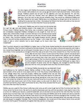 "This Reading Comprehension worksheet is suitable for higher elementary to proficient ESL learners or native English speakers. The text is a summary/ short story based on Roald Dahl's famous children's story ""Matilda"". Matilda recounts the story of a young bright girl who forms a beautiful relationship wiith her"