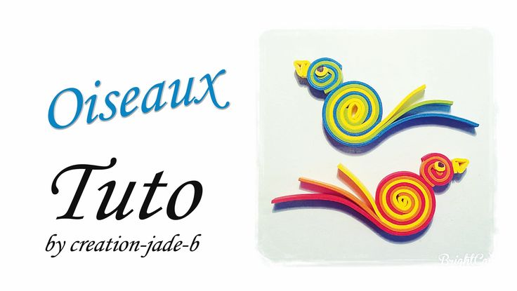 Tuto Quilling / Bandes Mousse - Oiseaux !