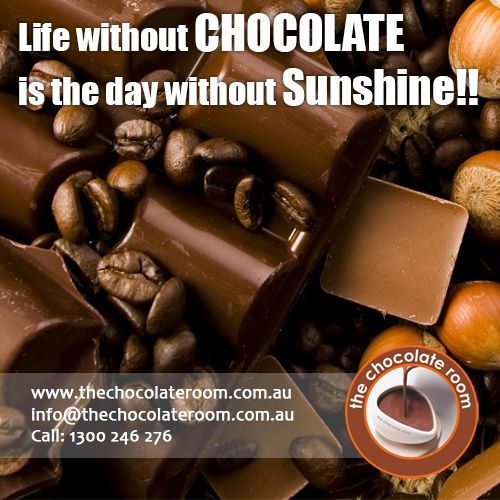 Life without ‪#‎Chocolate‬ is the day without ‪#‎Sunshine‬!!  ‪#‎ChocolateLovers‬, follow us @chocolateroomau