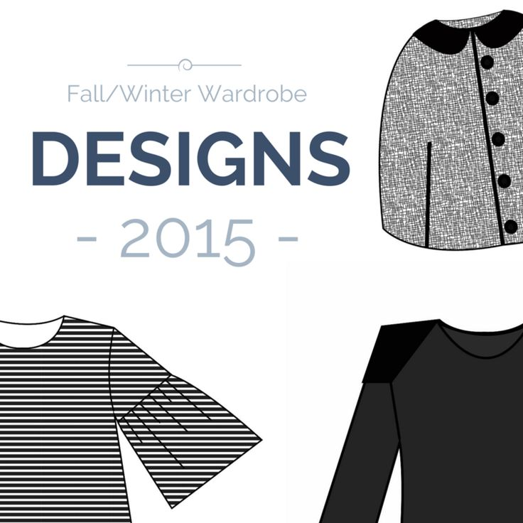 2015 Fall and Winter Wardrobe Designs and Sewing Tutorials