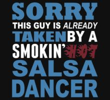 Sorry This Guy is Already Taken By a Smokin Hot Salsa Dancer - Tshirts & Accesoories by johndavid2015