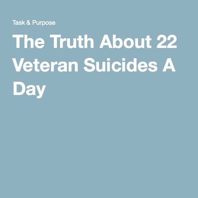 The Truth About 22 Veteran Suicides A Day