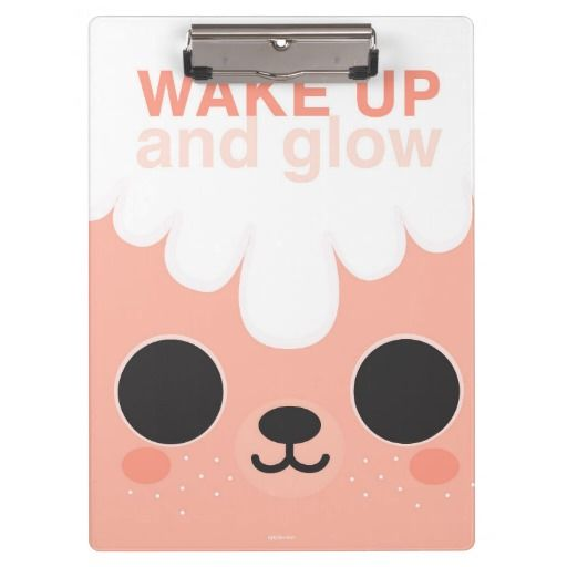 Wake up and glow - Clipboard