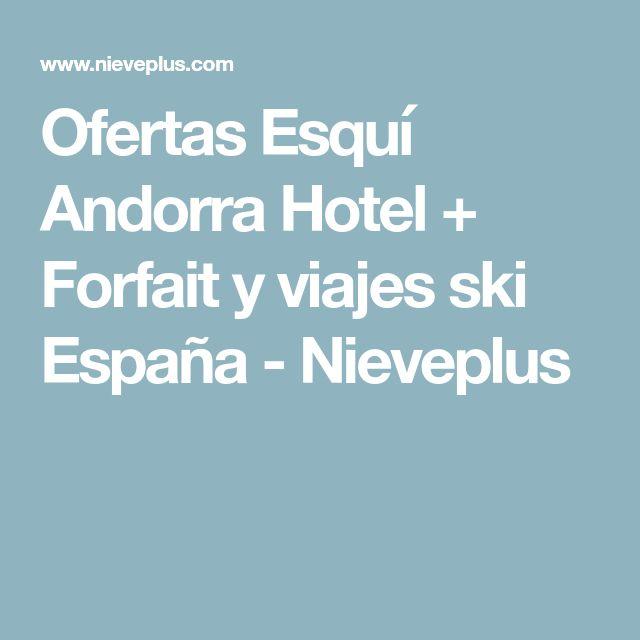 Ofertas Esquí Andorra Hotel + Forfait y viajes ski España - Nieveplus