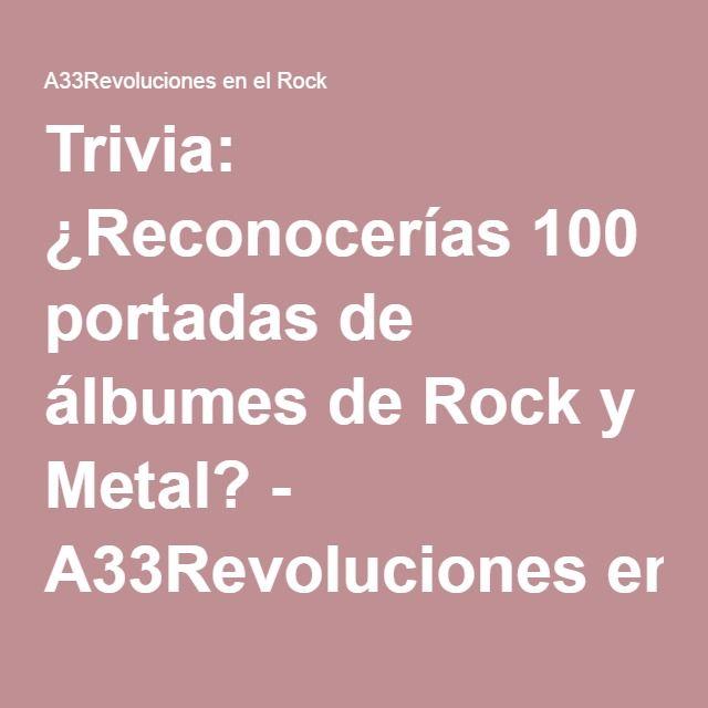 Trivia: ¿Reconocerías 100 portadas de álbumes de Rock y Metal? - A33Revoluciones en el Rock
