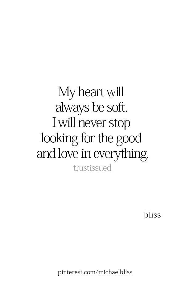 Pin By Eliza Funk On Phrases And Quotes Quotes To Live By Open Heart Quotes New Quotes