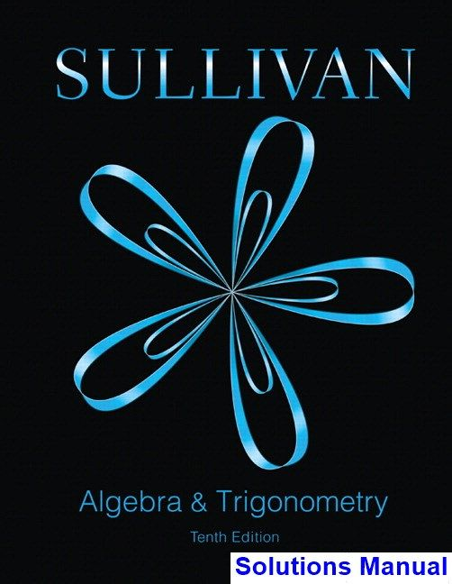59 best solutions manual download images on pinterest federal algebra and trigonometry 10th edition sullivan solutions manual test bank solutions manual exam fandeluxe Choice Image