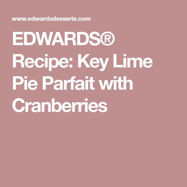 EDWARDS® Recipe: Key Lime Pie Parfait with Cranberries